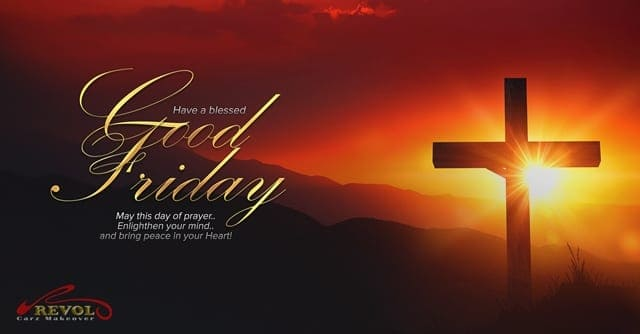 Have a Truly Blessed Good Friday